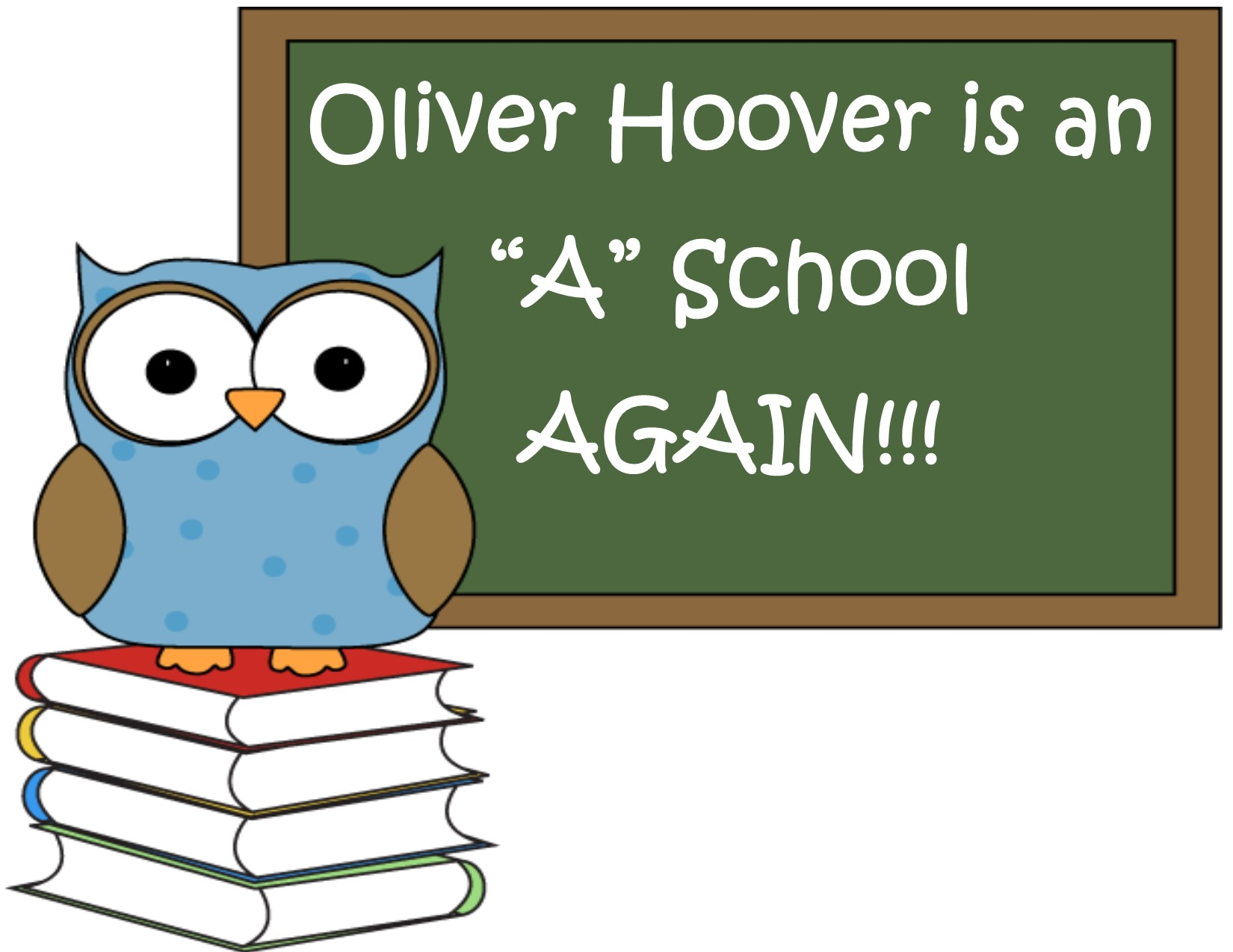 "Oliver Hoover is an ""A"" School Again!"